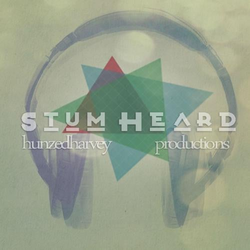 STUM-HEARD-Harvey-Hunzed-Productions