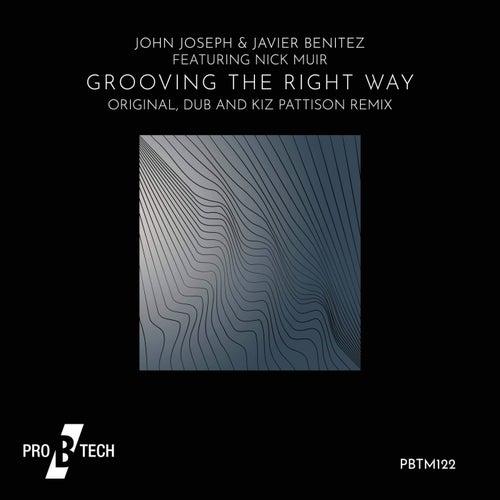 GROOVING-THE-RIGHT-WAY-JOHN-JOSEPH-JAVIER-BENITEZ-FT-NICK-MUIR