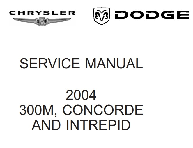 Chrysler 300M, Concorde and Intrepid 2004 Service Manual