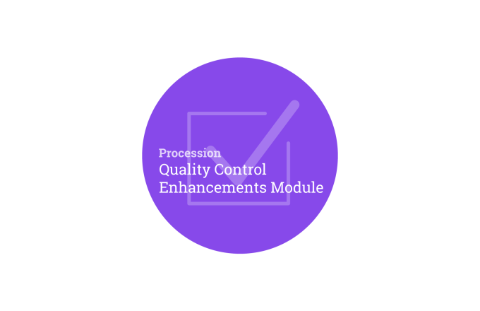 Procession Quality Control Enhancements Module