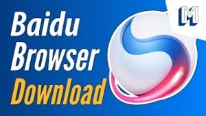 Baidu Browser Free Latest Version for Windows 10, 7, 8/8.1
