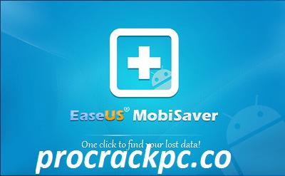 Easeus Mobisaver Crack + Activation Code Free Download 2021