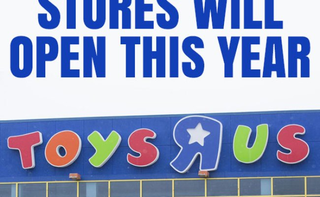 Say What 70 New Toys R Us Stores Will Open This Year