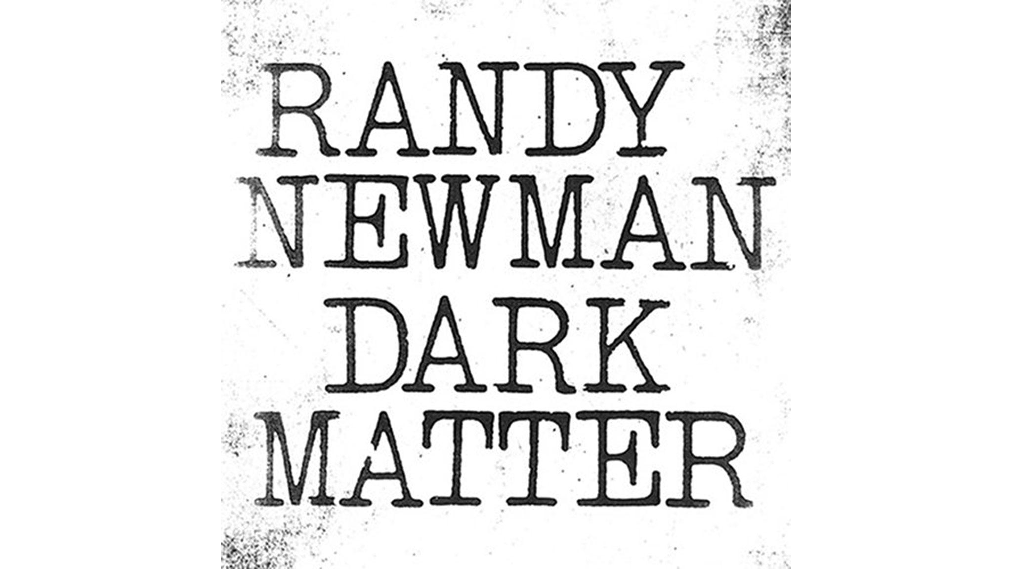 Randy Newman: Dark Matter — 'jaunty Americana'