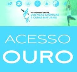 Acesso OURO - Congresso Doenças Crônicas e Curas Naturais