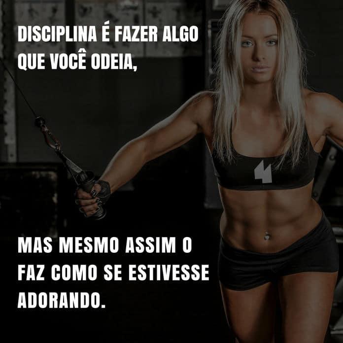 Frases de motivação - Disciplina é fazer algo que você odeia.