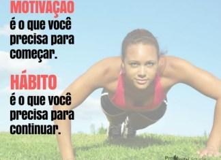 Motivação é o que você precisa para começar. Hábito é o que você precisa para continuar. - frases de motivação