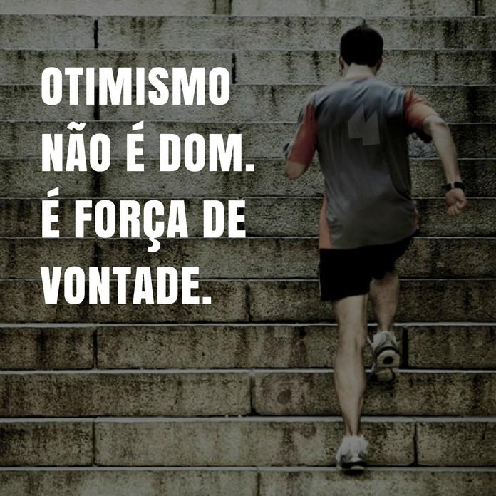 Otimismo não é dom. É força de vontade. - Felipe de Aquino