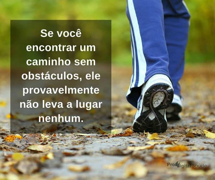 Se você encontrar um caminho sem obstáculos, ele provavelmente não leva a lugar nenhum. - frases de incentivo