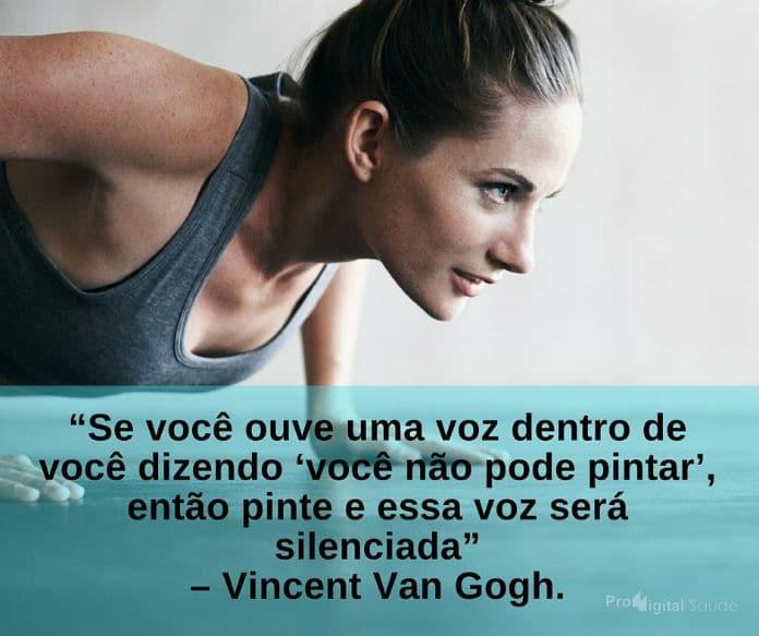 Se você ouve uma voz dentro de você dizendo, você não pode pintar, então pinte e essa voz será silenciada - Vincent Van Gogh - frases de incentivo