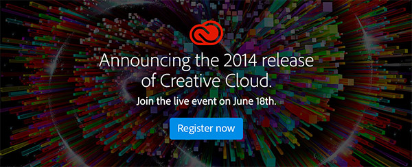 Sign Up for the Free Online Adobe CC 2014 Launch Event!