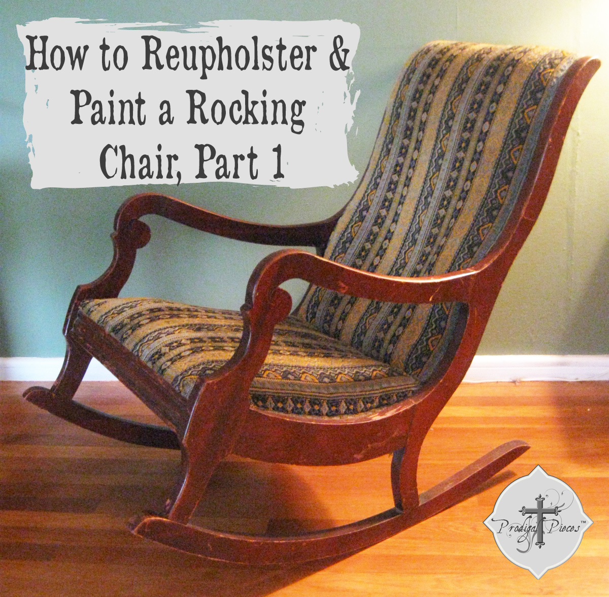 Reupholster Chair Upholster And Paint A Rocking Chair Part 1 Prodigal Pieces