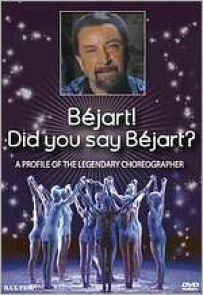 B�jart! Did You Say B�jart?