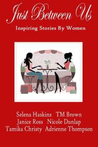 Just Between Us- Inspiring Stories by Women