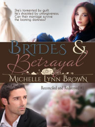 Brides and Betrayal (Reconciled and Redeemed, #1)