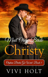 Mail Order Bride: Christy (Orphan Brides Go West, #1)