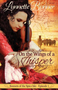 On the Wings of a Whisper (Sonnets of the Spice Isle, #1)