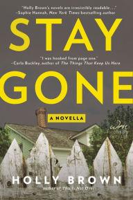 Stay Gone: A Novella
