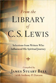 From the Library of C. S. Lewis: Selections from Writers Who Influenced His Spiritual Journey (Writers' Palette Book Series)