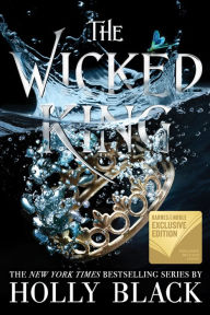 The Wicked King (B&N Exclusive) (Folk of the Air Series #2)