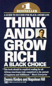 Think and Grow Rich: A Black Choice Dennis Kimbro Author