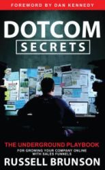 Dotcom Secrets: The Underground Playbook for Growing Your Company Online with Sales Funnels Russell Brunson Author