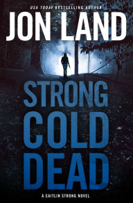 Strong Cold Dead: A Caitlin Strong Novel