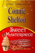 Title: Sweet Masterpiece: A Sweets Sweets Bakery Mystery, Author: Connie Shelton