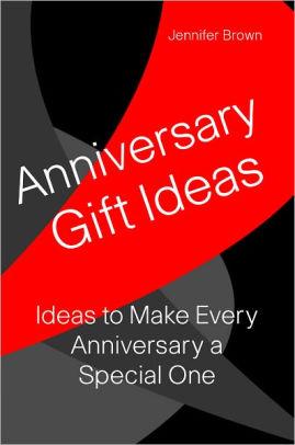 Anniversary Book Ideas : anniversary, ideas, Anniversary, Ideas:, Ideas, Every, Anniversay, Special, Jennifer, Brown, (eBook), Barnes, Noble®