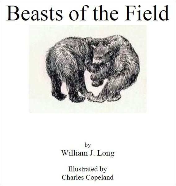 Beasts of the Field [Illustrated] by William J. Long