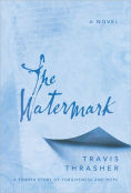 Title: The Watermark, Author: Travis Thrasher