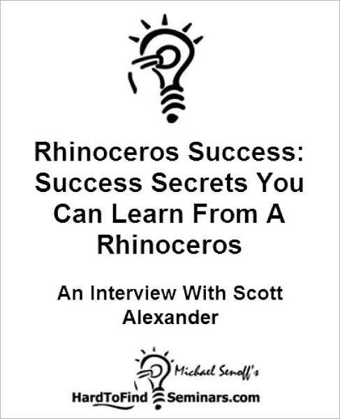 Rhinoceros Success: Success Secrets You Can Learn From A