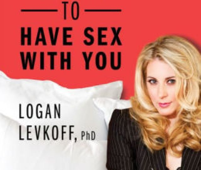 How To Get Your Wife To Have Sex With You By Logan Levkoff Phd Nook Book Ebook Barnes Noble
