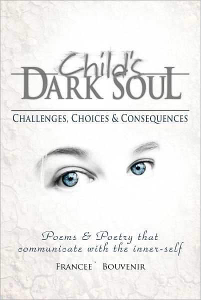 Child's Dark Soul: Challenges, Choices & Consequences by