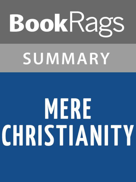 Mere Christianity By C S Lewis L Summary & Study Guide