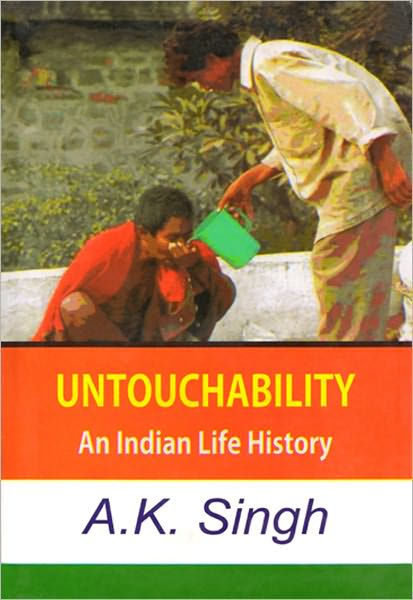 Untouchability An Indian Life History by AK Singh