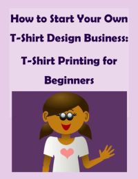How to Start Your Own T-Shirt Design Business: A Quick ...