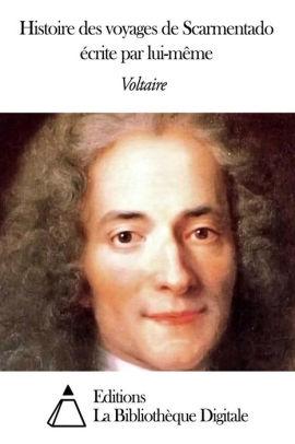 Histoire Des Voyages De Scarmentado : histoire, voyages, scarmentado, Histoire, Voyages, Scarmentado, écrite, Lui-même, Voltaire, (eBook), Barnes, Noble®