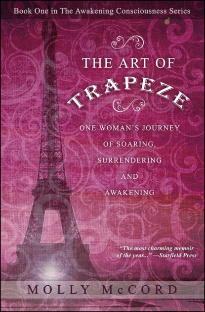 The Art of Trapeze One Womans Journey of Soaring