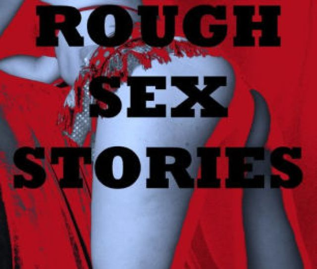 Rough Sex Stories Veronica Halsteads Five Bestselling Rough Erotica Shorts
