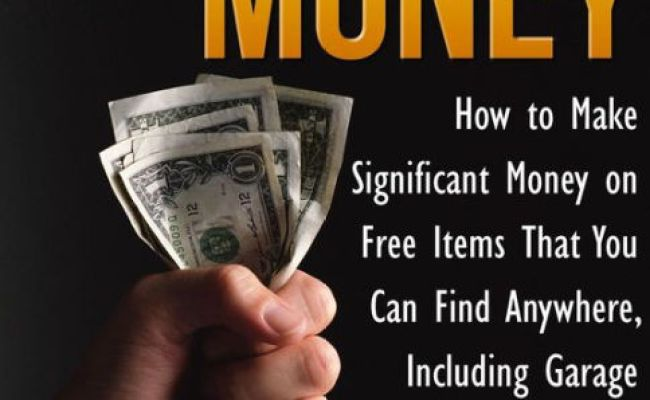 Almost Free Money How To Make Significant Money On Free