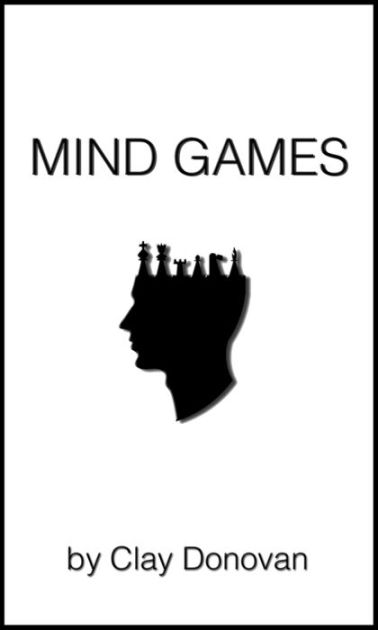 Mind Games: The Mentalist's Training Guide by Clay Donovan
