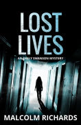 Title: Lost Lives (Emily Swanson Crime Thriller Series, #1), Author: Malcolm Richards