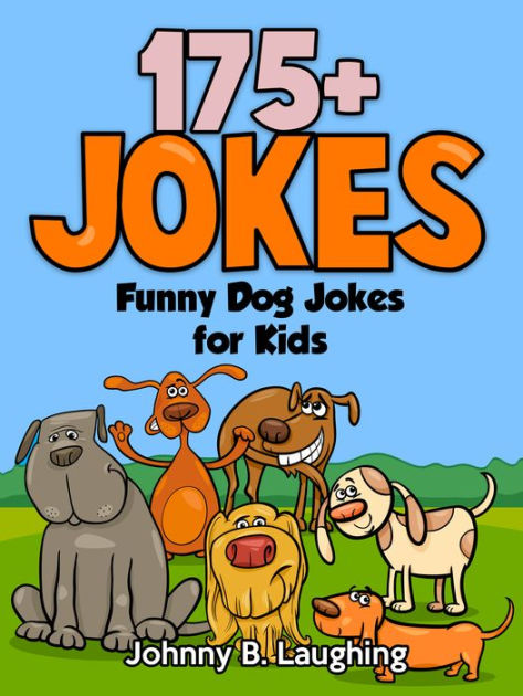 Cartoon Dogs With Funny Laugh : cartoon, funny, laugh, Funny, Jokes, Kids:, Johnny, Laughing, (eBook), Barnes, Noble®