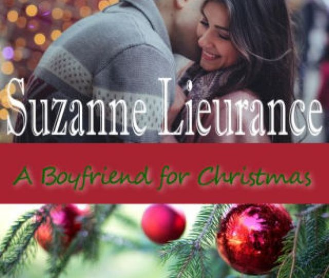 A Boyfriend For Christmas By Suzanne Lieurance Nook Book Ebook Barnes Noble