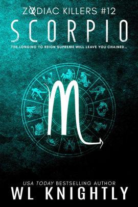 Zodiac killer symbolnever caught or officially identified! Scorpio (Zodiac Killers, #12) by WL Knightly   NOOK Book ...