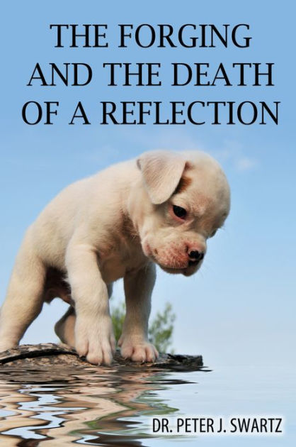 I Neglected My Pet And It Died : neglected, Forging, Death, Reflection, Peter, Swartz, (eBook), Barnes, Noble®