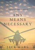 Title: Any Means Necessary (a Luke Stone ThrillerBook #1), Author: Jack Mars