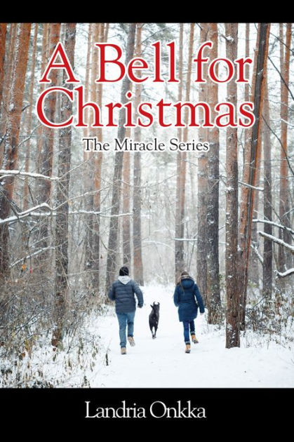 A Bell For Christmas The Miracle Series By Landria Onkka