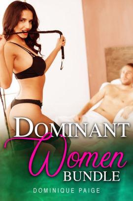 Dominant Women Bundle by Dominique Paige | NOOK Book (eBook) | Barnes & Noble®